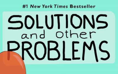 Solutions, and Other Problems